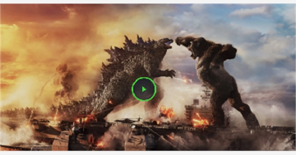 【Godzilla vs. Kong】哥斯拉大战金刚 - 小鸭在线完整版-在线观看完整版-在线观看电影 2020 HD job with Godzilla vs. Kong | 126225