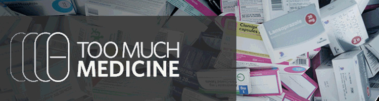 Too much medicine